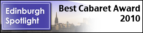 Edinburgh Spotlight Best Cabaret 2010 Award