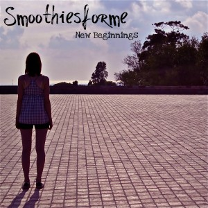 Smoothiesforme - New Beginnings