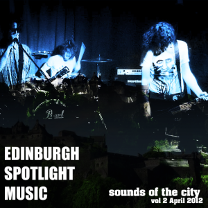 Edinburgh Spotlight Sounds of the City: Volume 2