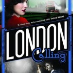 London Calling - the second in the series of Mirabelle Bevan Mysteries by Sara Sheridan